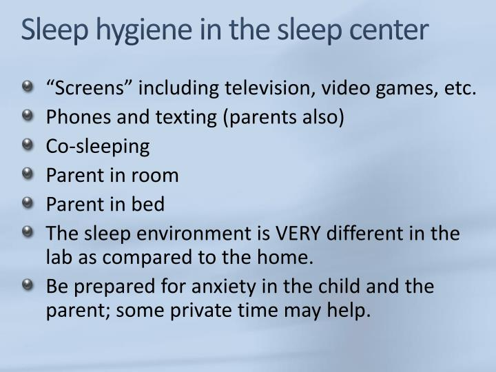 Sleep hygiene in the sleep center