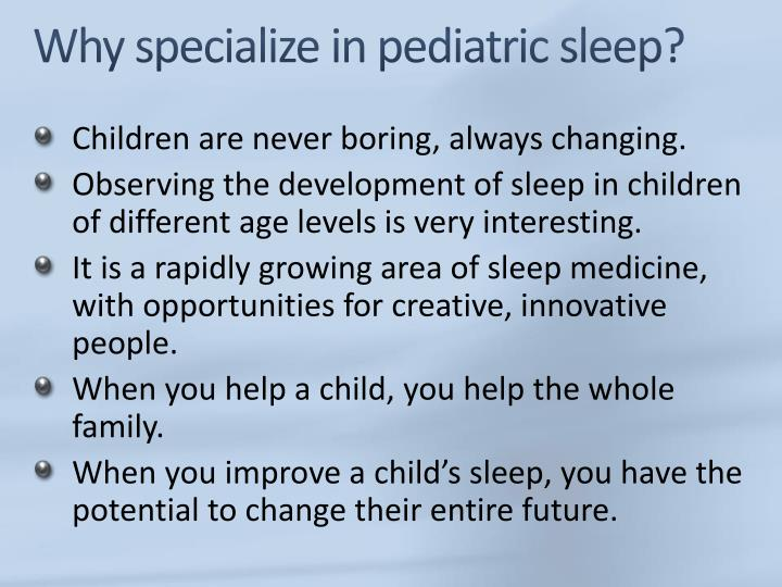 Why specialize in pediatric sleep?