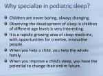 why specialize in pediatric sleep