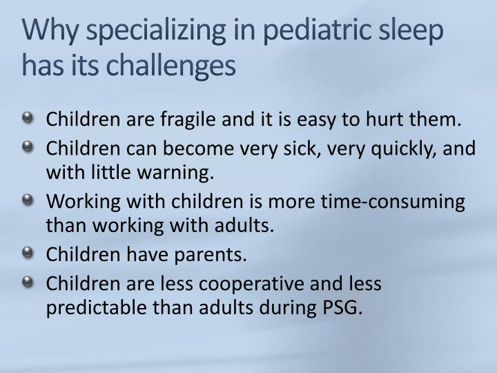 Why specializing in pediatric sleep has its challenges