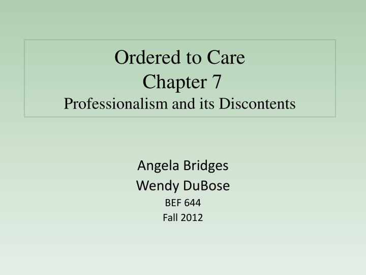 Ordered to care chapter 7 professionalism and its discontents