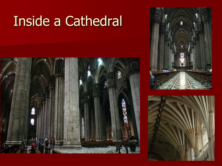 Inside a Cathedral