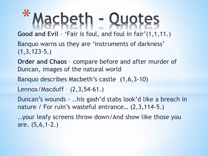 macbeth evil quotes Supernatural forces in macbeth , free study guides and book notes including comprehensive chapter analysis, complete summary analysis, author biography information, character profiles, theme analysis, metaphor analysis, and top ten quotes on classic literature.