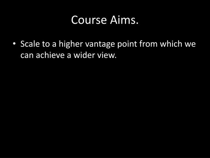 Course Aims.