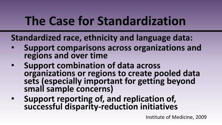 The Case for Standardization