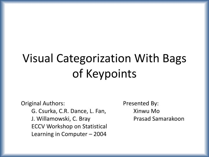 Visual categorization with bags of keypoints