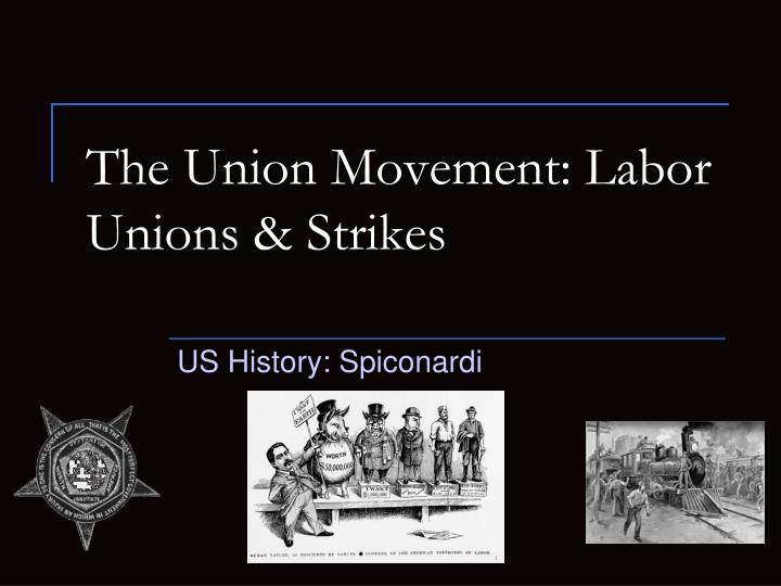 the union movement labor unions strikes