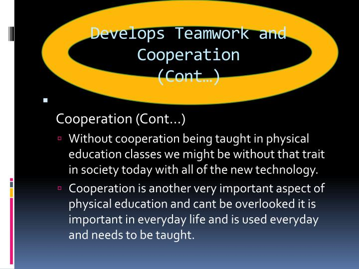 Develops Teamwork and Cooperation