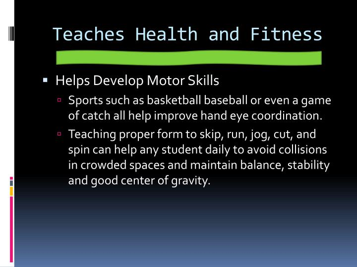 Teaches Health and Fitness
