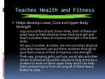 teaches health and fitness1