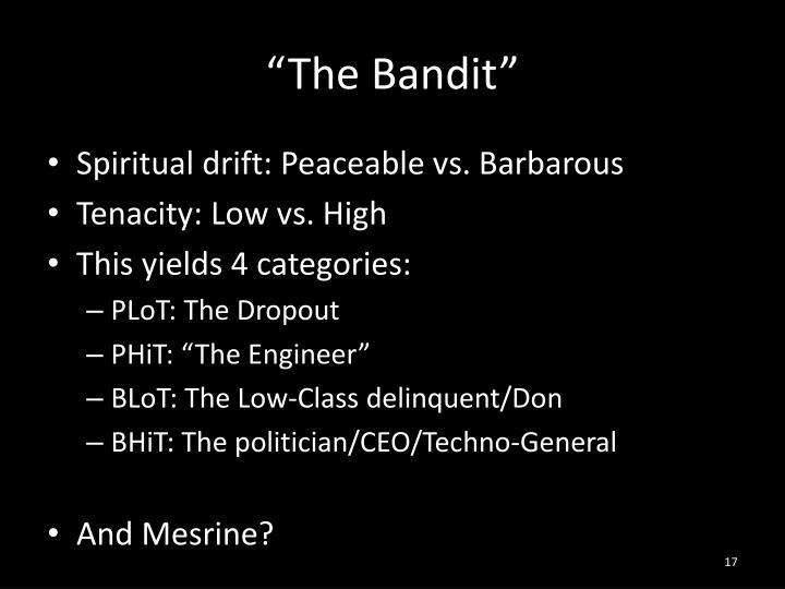 """The Bandit"""