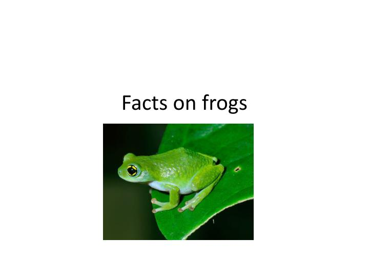 Facts on frogs