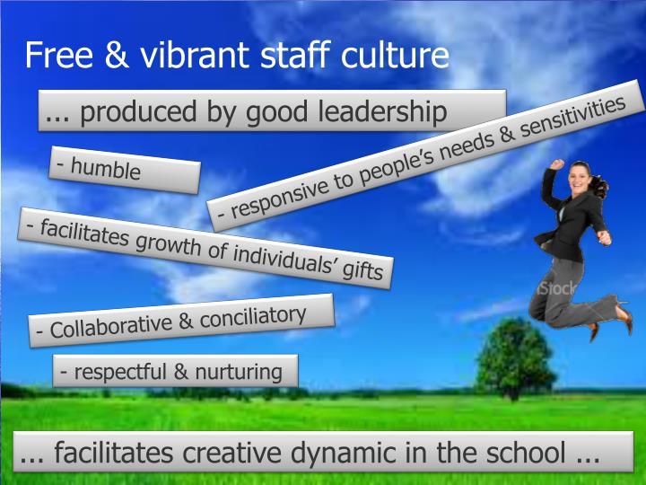Free & vibrant staff culture