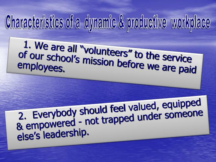 Characteristics of a  dynamic & productive