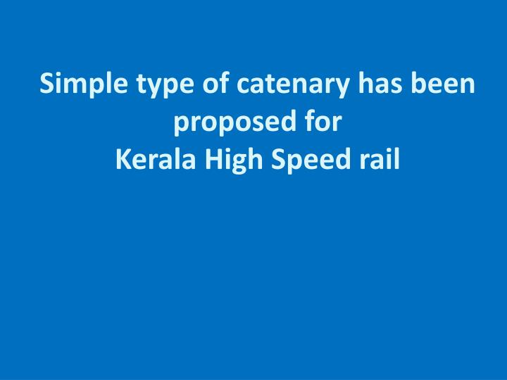 Simple type of catenary has been proposed for