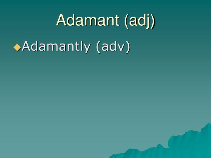 Adamant (adj)
