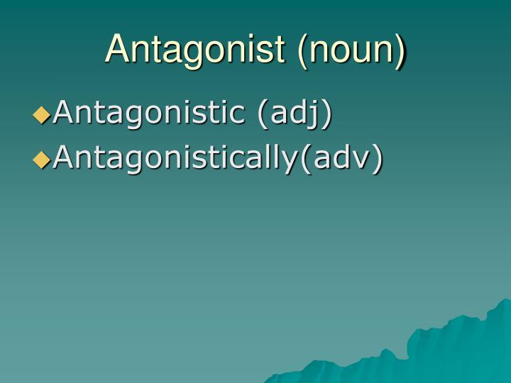 Antagonist (noun)