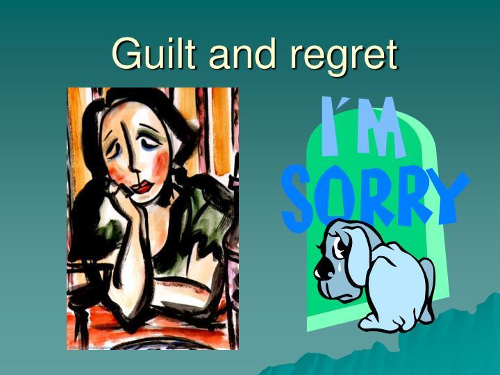 Guilt and regret