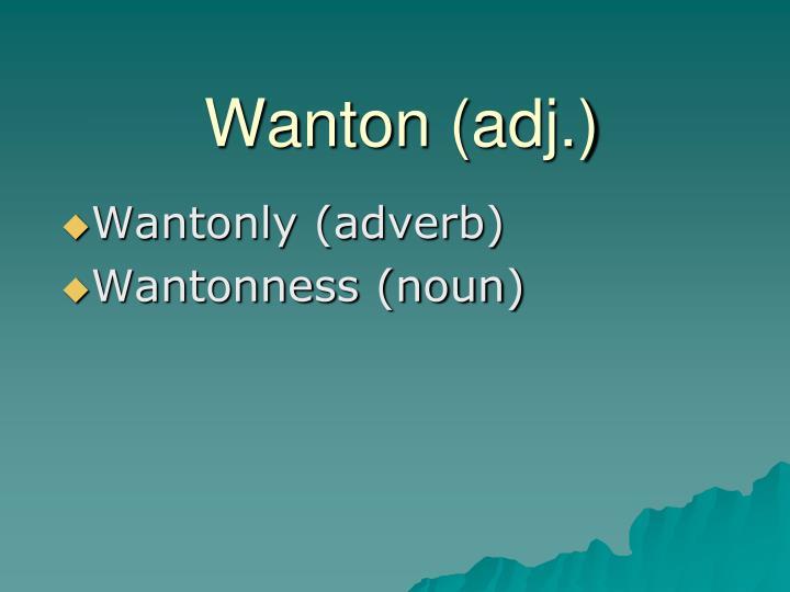 Wanton (adj.)