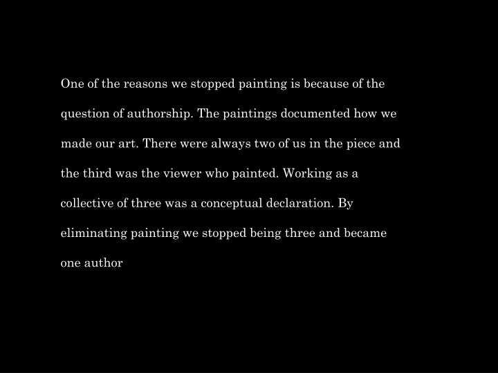 One of the reasons we stopped painting is because of the