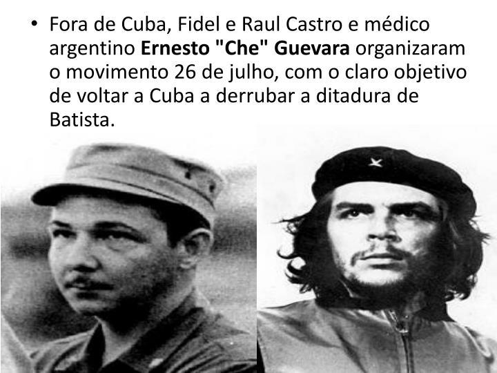 Fora de Cuba, Fidel e Raul Castro e mdico argentino