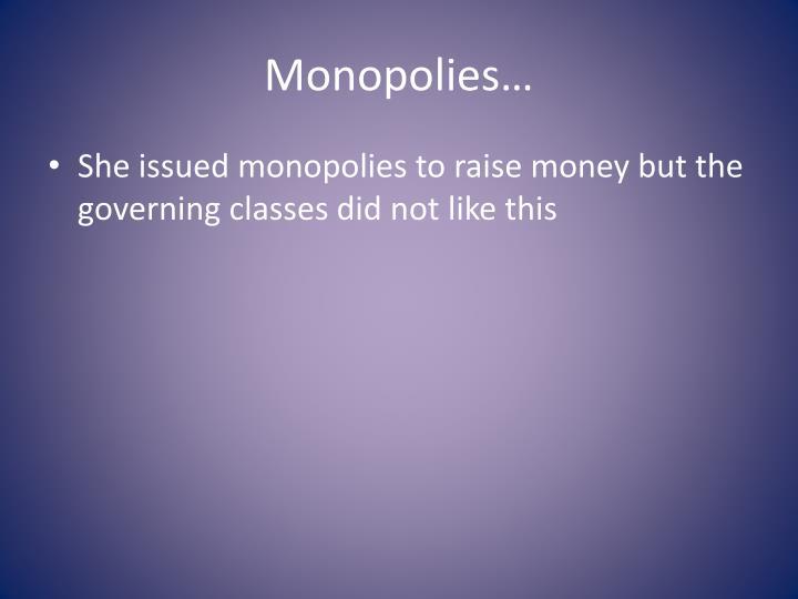 Monopolies…