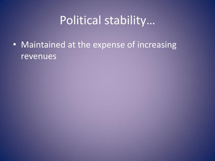 Political stability…