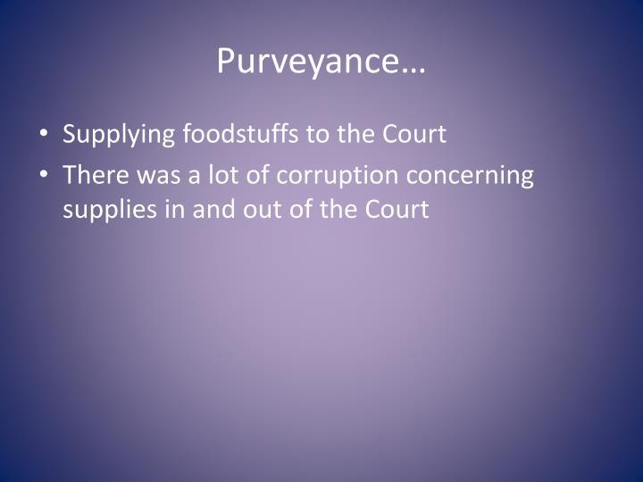 Purveyance…