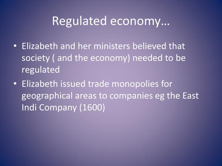 Regulated economy…