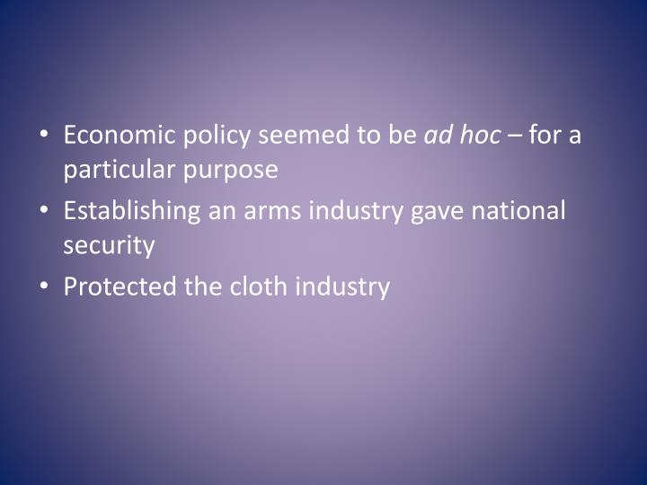 Economic policy seemed to be