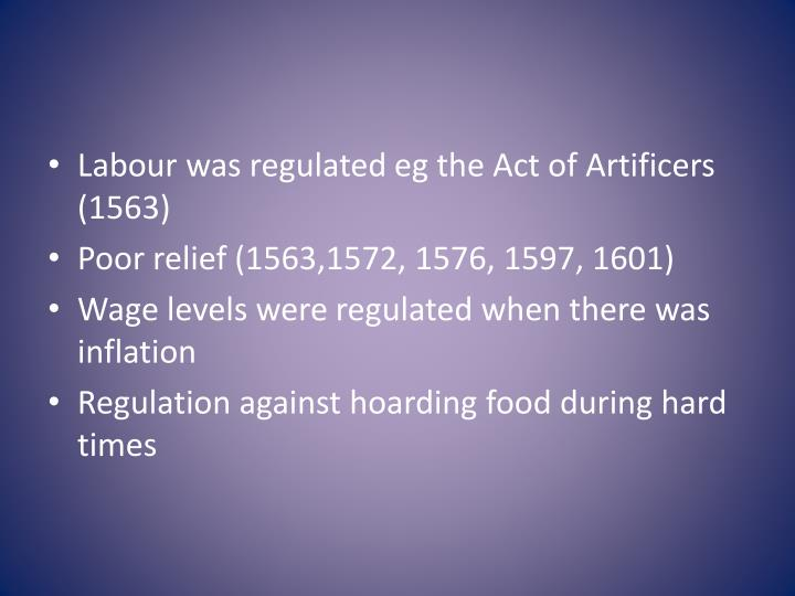 Labour was regulated