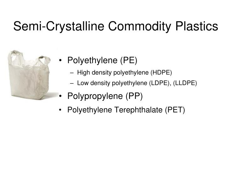 Semi-Crystalline Commodity Plastics
