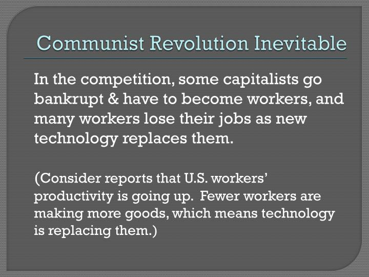 Communist Revolution Inevitable