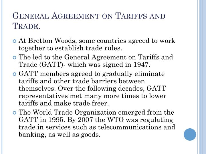 General Agreement on Tariffs and Trade.