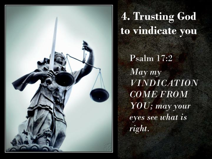 4. Trusting God to vindicate you