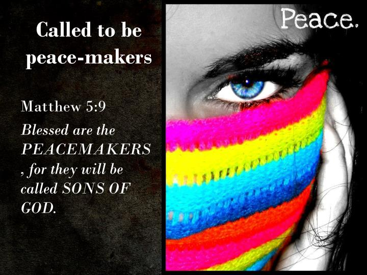 Called to be peace-makers