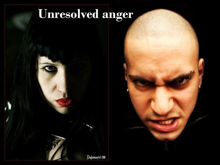 Unresolved anger