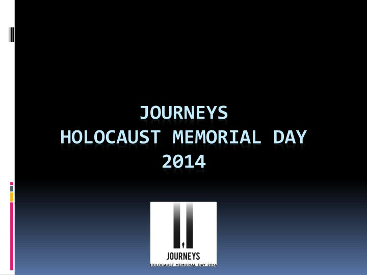 Journeys holocaust memorial day 2014