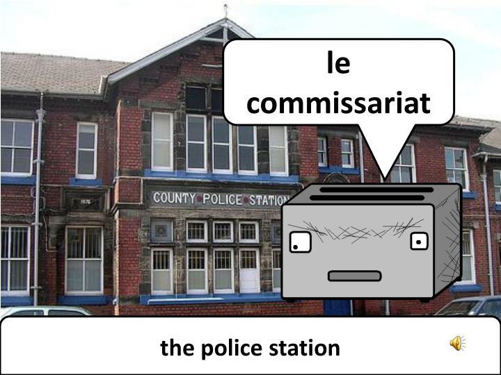 le commissariat