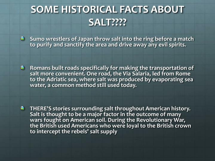 SOME HISTORICAL FACTS ABOUT SALT????