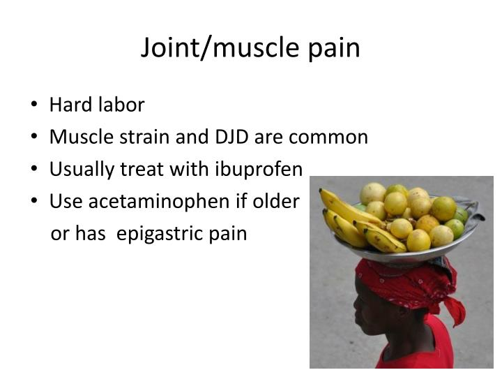 Joint/muscle pain