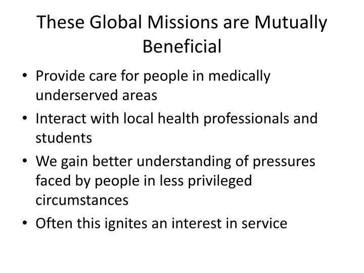 These Global Missions are Mutually Beneficial