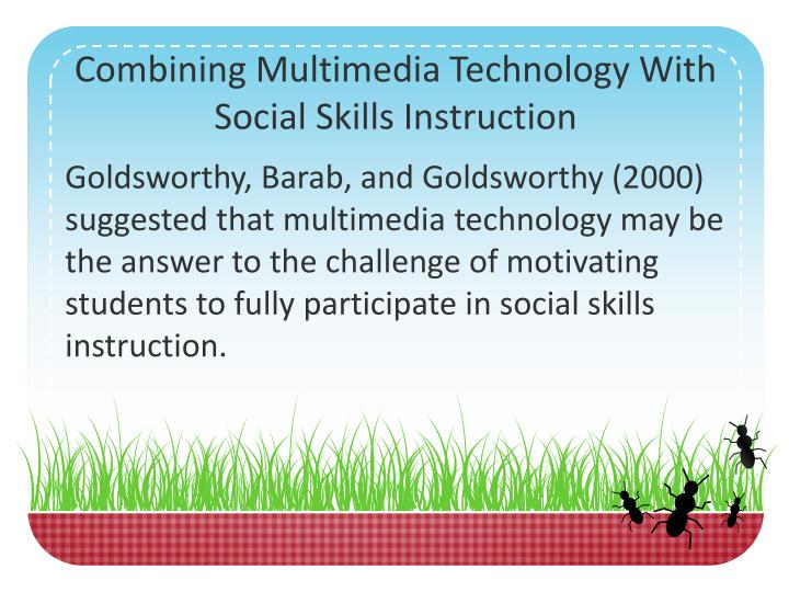 Combining Multimedia Technology With Social Skills Instruction