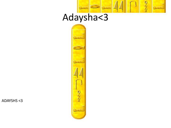 Adaysha<3