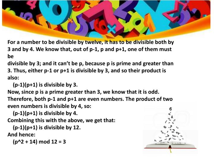 For a number to be divisible by twelve, it has to be divisible both by 3 and by 4. We know that, out of p-1, p and p+1, one of them must be