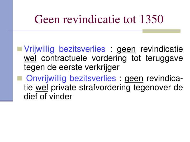 Geen revindicatie tot 1350