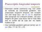 praescriptio longissimi temporis