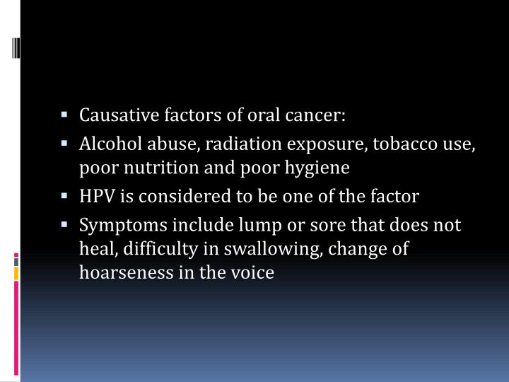 Causative factors of oral cancer: