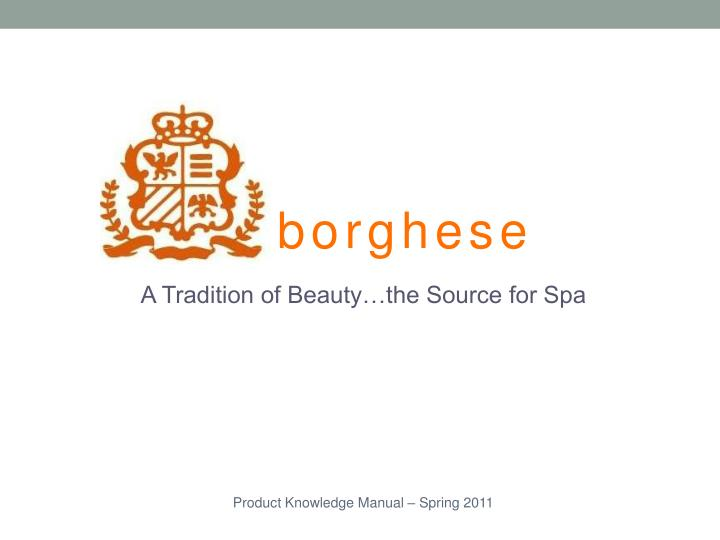 A tradition of beauty the source for spa