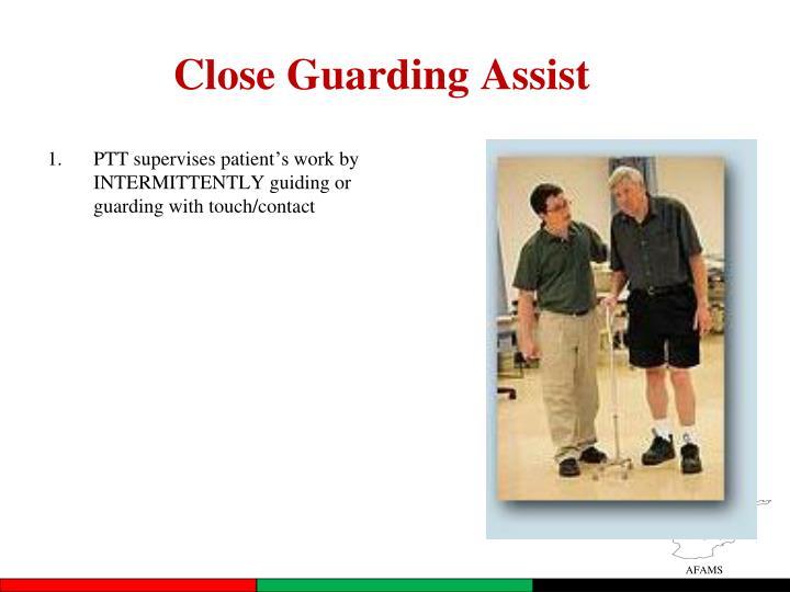 Close Guarding Assist